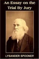 Lysander Spooner's book - An Essay On The Trial By Jury (Amazon Books)